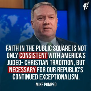 Our society was founded with the hope that our faith would influence every sphere of our public lives, from education to occupation to government. If we try to have one without the other, America's exceptionalism suffers.  @mikepompeo86