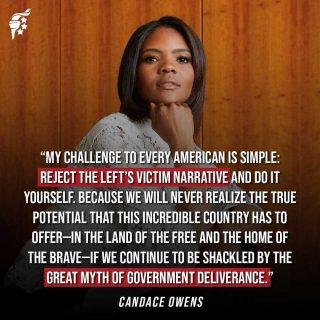 """Progressives seek to control our lives through false narratives of oppression, where giving more power and control to government is our only avenue of """"deliverance."""" The exact opposite is true. Live a life of freedom and optimism, not dependence on government.  @realcandaceowens"""