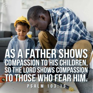 Fathers are our first example of what godly love looks like. Happy Father's Day to every dad who strives each day to set an honorable, godly example for their children. We need strong fathers to lead their families in righteousness now more than ever.
